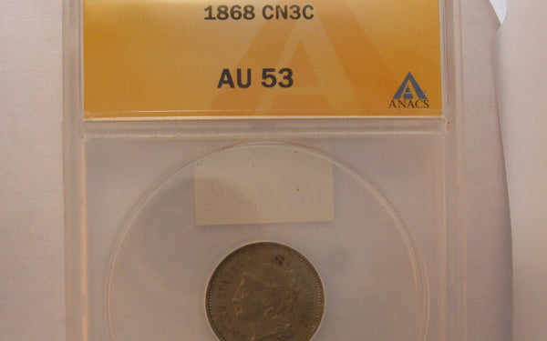 1868 Nickel Three Cent.  ANACS AU-53 - Of Coins & Crystals