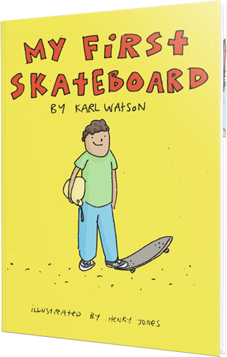 MY FIRST SKATEBOARD BOOK - English - The Drive