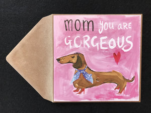 Mom You Are Gorgeous Mother's Day Card