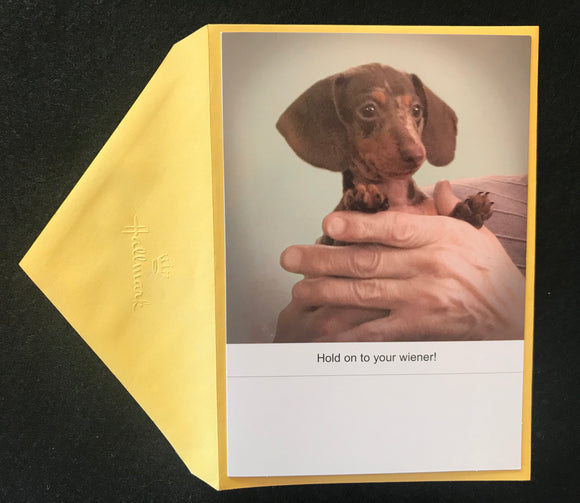 Hold On To Your Wiener Birthday Card
