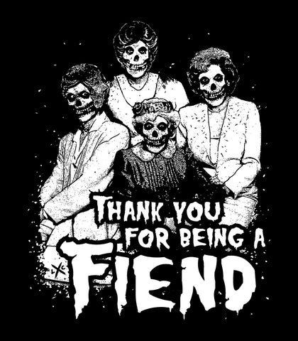Golden Ghouls - Thank You for Being a Fiend - Black Shirt