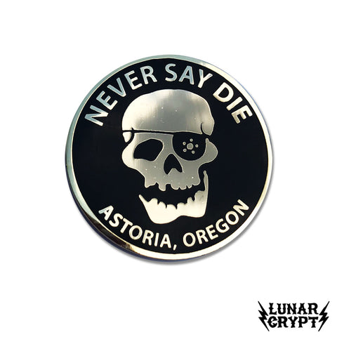 Never Say Die - Hard Enamel Pin - Horror