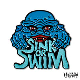 Sink Or Swim - Soft Enamel Pin - Your Choice of Styles!