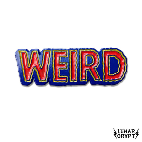 WEIRD - Enamel Pin - Horror