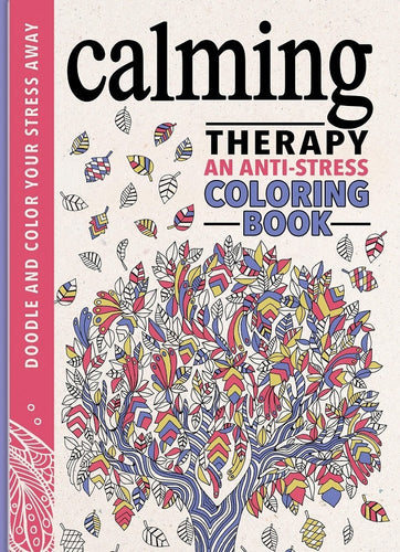 Calming Therapy: An Anti Stress Coloring Book - Coloring Book Zone
