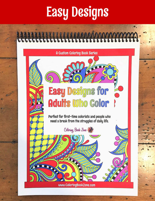 Easy Designs for Adults Who Color - Live Your Life in Color Series - Coloring Book Zone