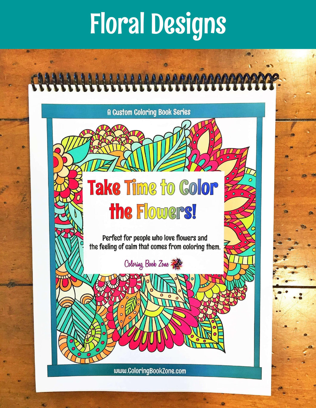 Take Time To Color The Flowers Coloring Book - Live Your Life in Color Series - Coloring Book Zone