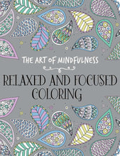The Art of Mindfulness: Relaxed and Focused Coloring - Coloring Book Zone