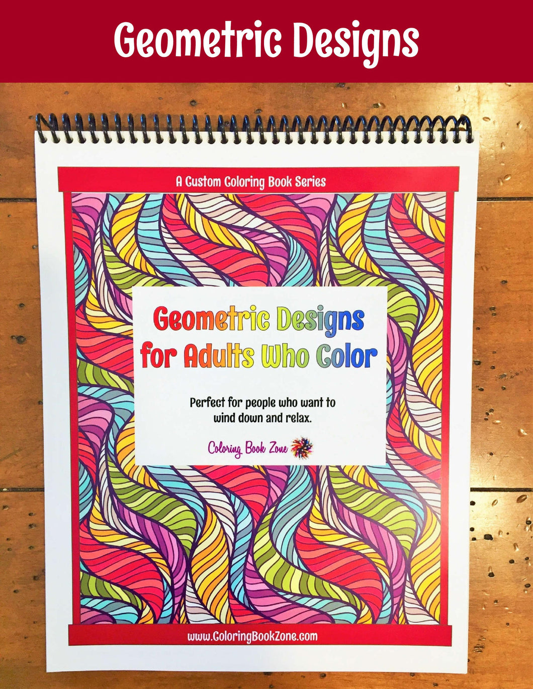 Geometric Designs for Adults Who Color - Live Your Life in Color Series - Coloring Book Zone