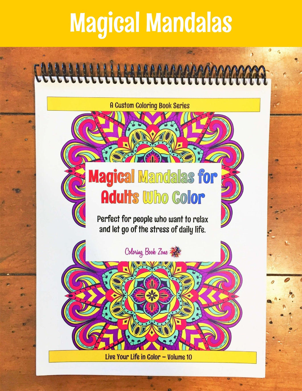 Magical Mandalas for Adults Who Color - Live Your Life in Color Series, Vol. 10 - Coloring Book Zone