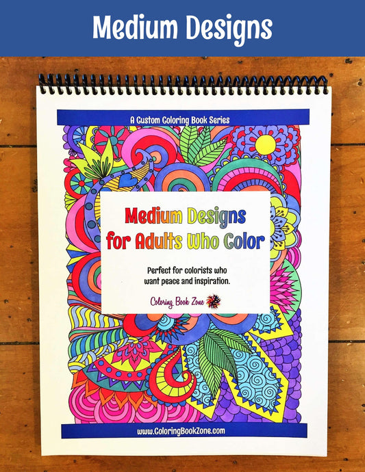 Medium Designs for Adults Who Color - Live Your Life in Color Series - Coloring Book Zone