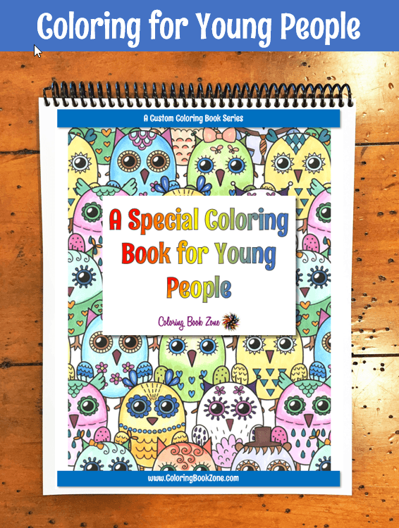 A Special Coloring Book for Young People - Live Your Life in Color Series - Coloring Book Zone