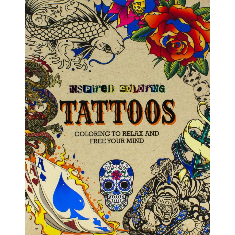 Inspired Coloring Tattoos: Coloring to Relax and Free Your Mind ...