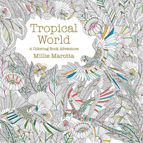 Tropical World: A Coloring Book Adventure - Coloring Book Zone