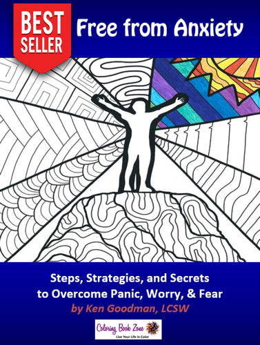 Break Free From Anxiety - The Steps, Strategies, and Secrets to Overcome Panic, Worry, and Fear - Coloring Book Zone