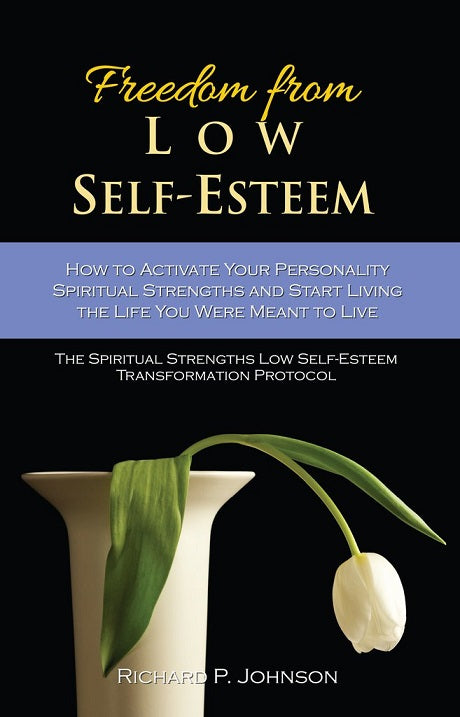 Freedom From Low Self-Esteem
