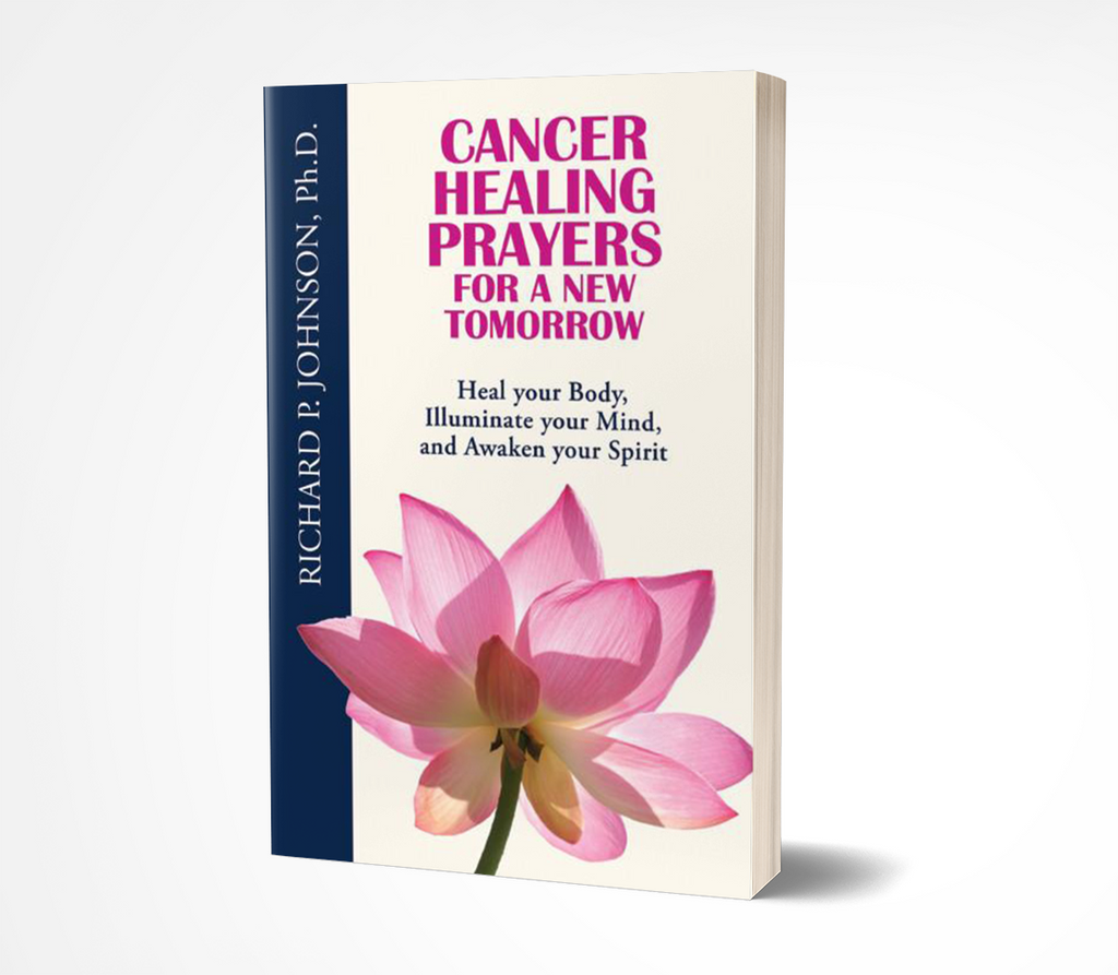 Cancer Healing Prayers for a New Tomorrow: Heal your Body, Illuminate your Mind, and Awaken your Spirit