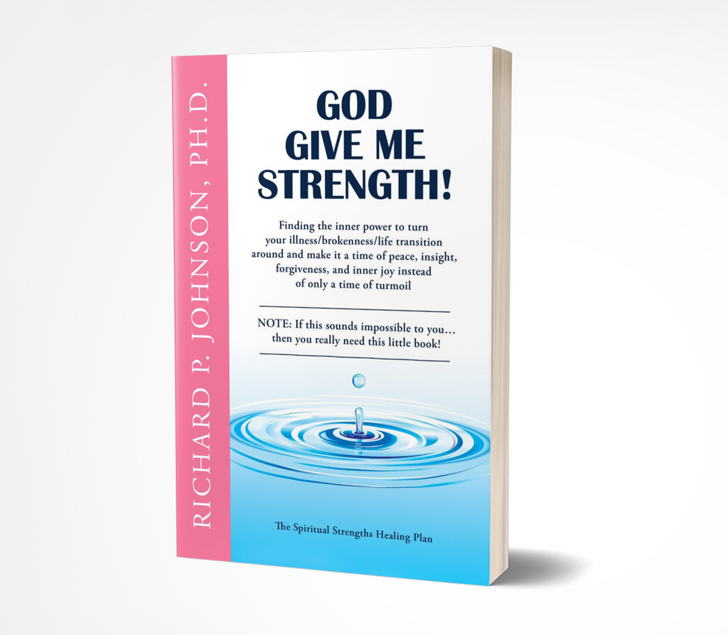 God Give Me Strength!: Finding the Inner Power to Turn Your Illness/Brokenness/Life Transition Around
