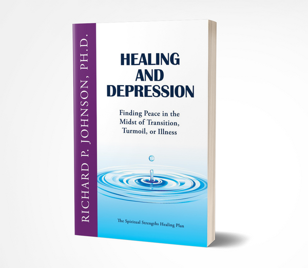 Healing and Depression: Finding Peace in the Midst of Transition, Turmoil, or Illness