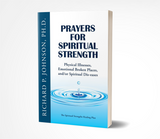 Prayers for Spiritual Strength: Physical Illnesses, Emotional Broken Places, and/or Spiritual Dis-eases