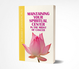 Maintaining Your Spiritual Center in the Midst of Cancer