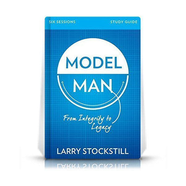 Model Man Study Guide: From Integrity To Legacy (English or Spanish)