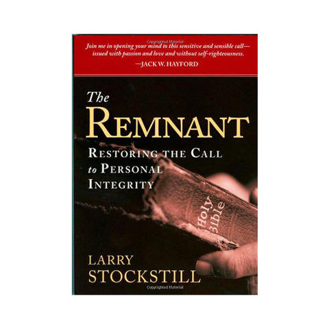 The Remnant: Restoring the Call to Personal Integrity - Larry Stockstill (Paperback)