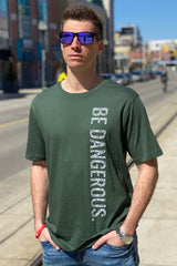 Be Dangerous T-Shirt 2020 - Forest Green
