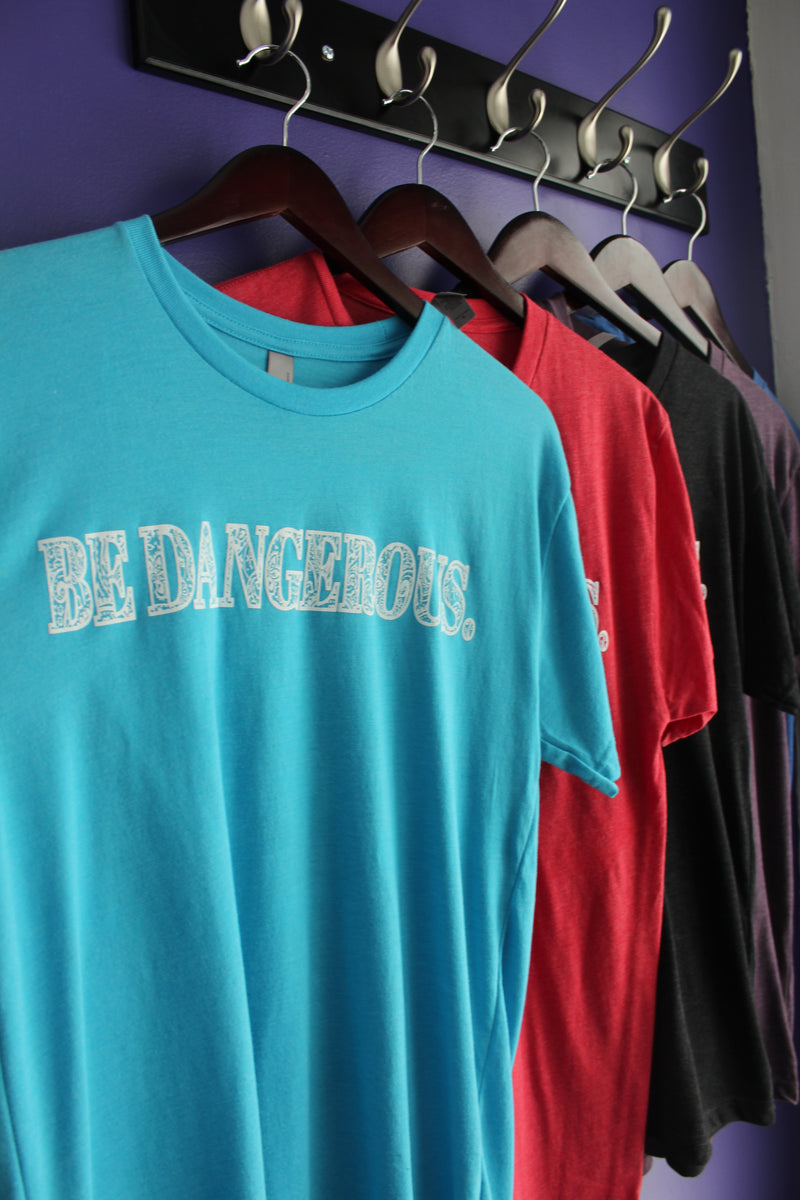 The Be Dangerous T-Shirt - Turquoise