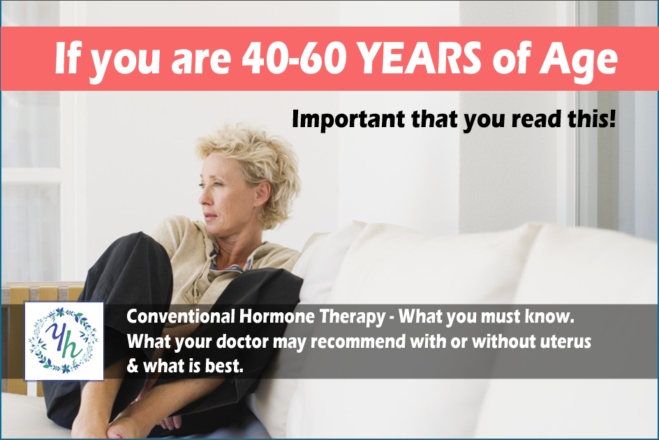 Conventional Hormone Therapy: What you must know and what is best.
