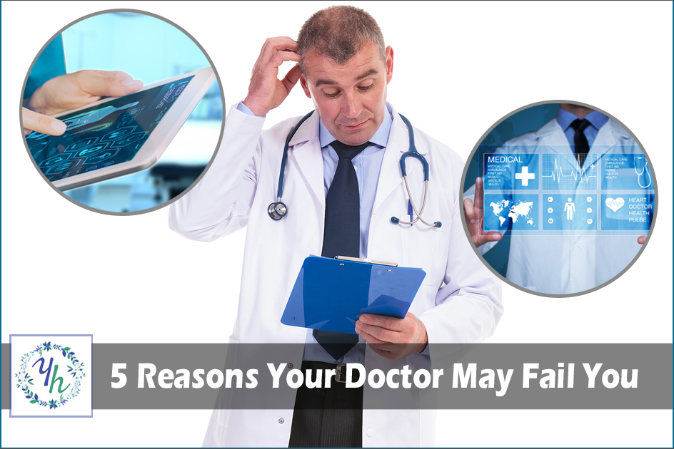 5 Reasons Your Doctor May Fail You