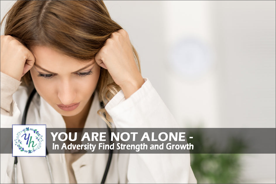 You Are Not Alone - In Adversity, Find Strength and Growth