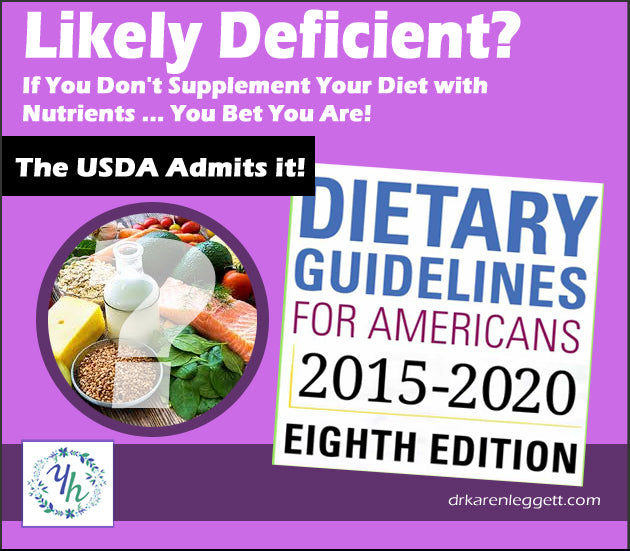 Likely Deficient? If You Don't Supplement Your Diet with Nutrients ... You Bet You Are! The USDA Admits it!