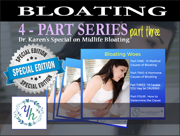 Bloating Woes Part 3: 15 Causes YOU may be Causing
