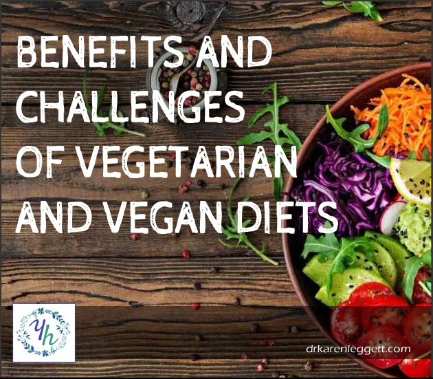 Benefits and Challenges of Vegetarian and Vegan Diets
