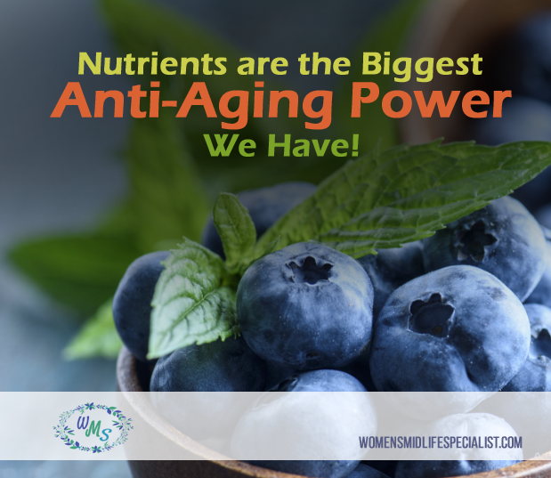 Nutrients are the Biggest Anti-Aging Power People Have!