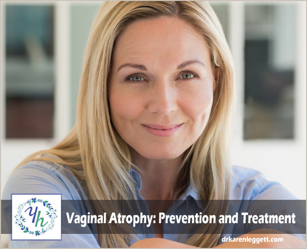 Vaginal Atrophy: Prevention and Treatment