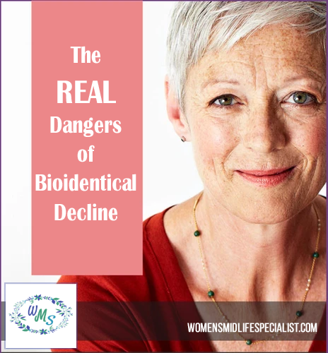 The REAL Dangers of Bioidentical Decline