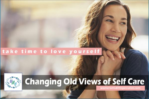 Changing Old Views of Self Care