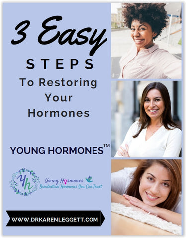 Dr. Leggett's 3 Easy Steps to Restoring Your Hormones