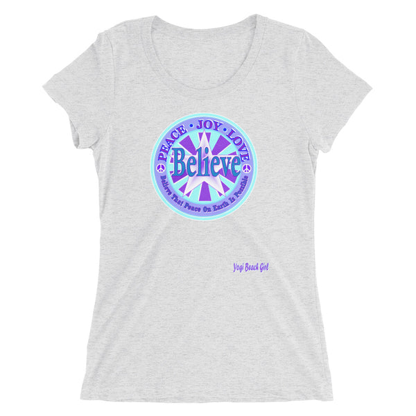 "'Believe That Peace On Earth Is Possible"" Ladies Short Sleeve Tri-Blend Tee"