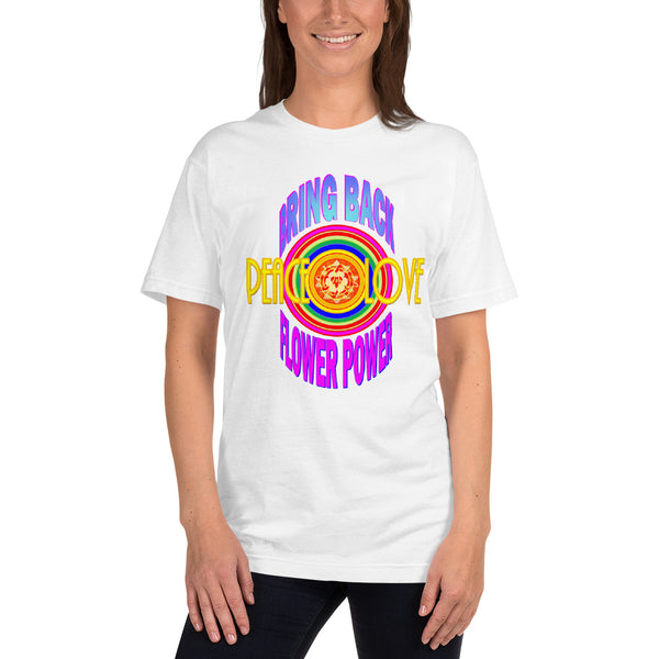 """Bring Back Flower Power #1 Unisex Short Sleeve Tee"