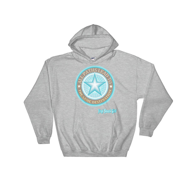 """All Paths Lead To The Same Destination"" Unisex Hoodie"