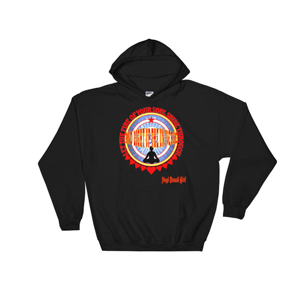 """Let The Fire of Your Soul Shine Through and Light Up The Universe"" Unisex Hoodie"