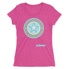 """All Paths Lead To The Same Destination"" Ladies' Short Sleeve Tri-Blend Tee"