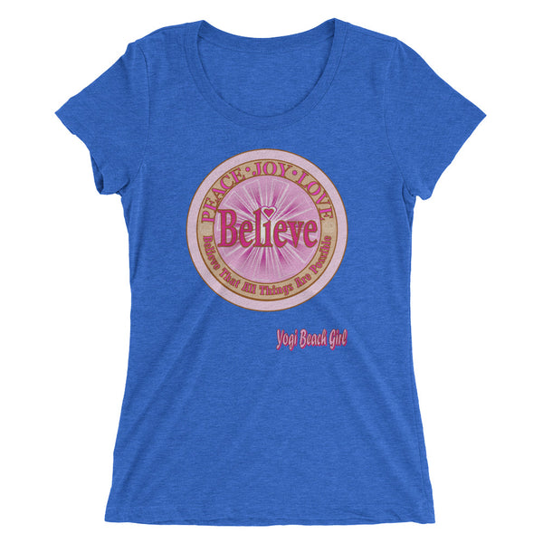 """Believe That All Things Are Possible""  Ladies' Short Sleeve Tri-Blend Tee"