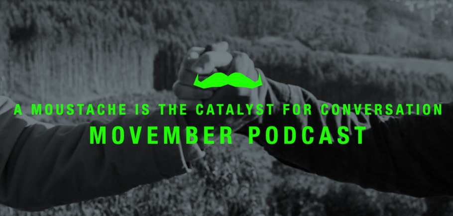 We Needed To Talk: A Look Back at the Movember Podcast Production
