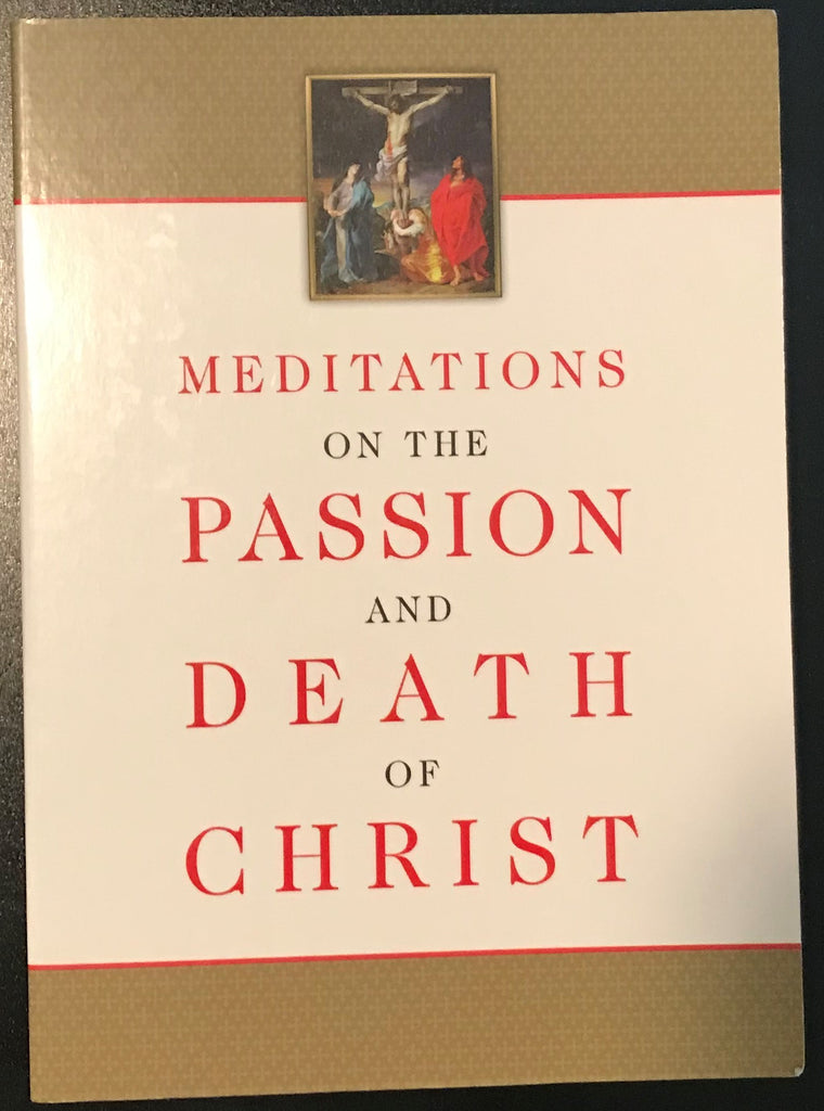 Book:  Meditations on the Passion and Death of Christ