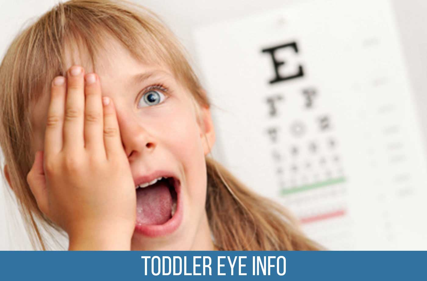 Caring for Toddlers/Kids Eyes Info