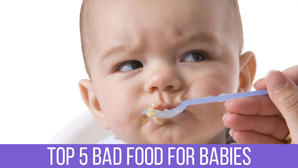 top 5 bad food for babies